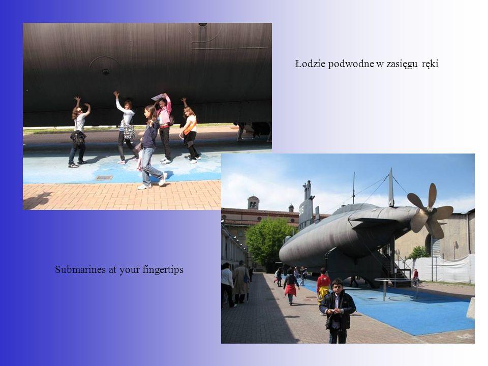 Łodzie podwodne w zasięgu ręki Submarines at your fingertips