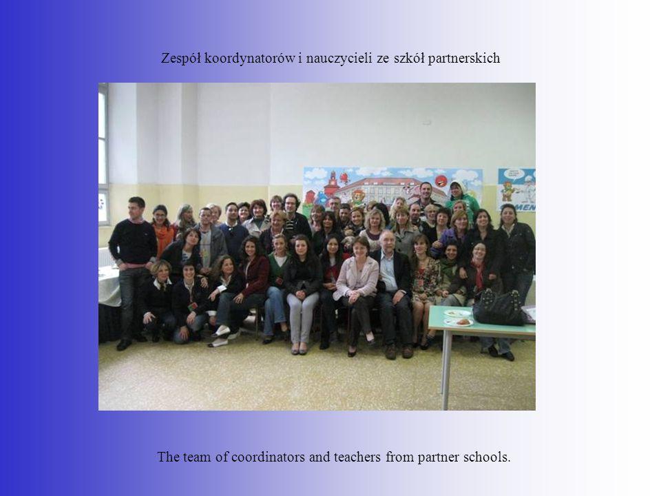 Zespół koordynatorów i nauczycieli ze szkół partnerskich The team of coordinators and teachers from partner schools.