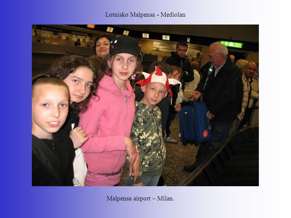 Lotnisko Malpensa - Mediolan Malpensa airport – Milan.