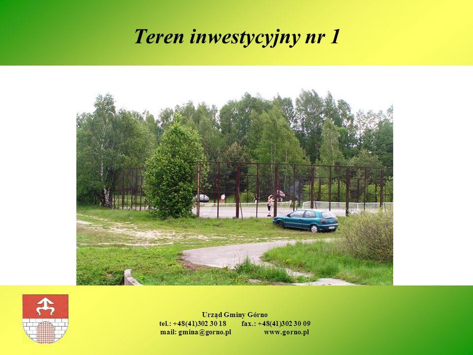 Urząd Gminy Górno tel.: +48(41)302 30 18 fax.: +48(41)302 30 09 mail: gmina@gorno.pl www.gorno.pl Teren inwestycyjny nr 1