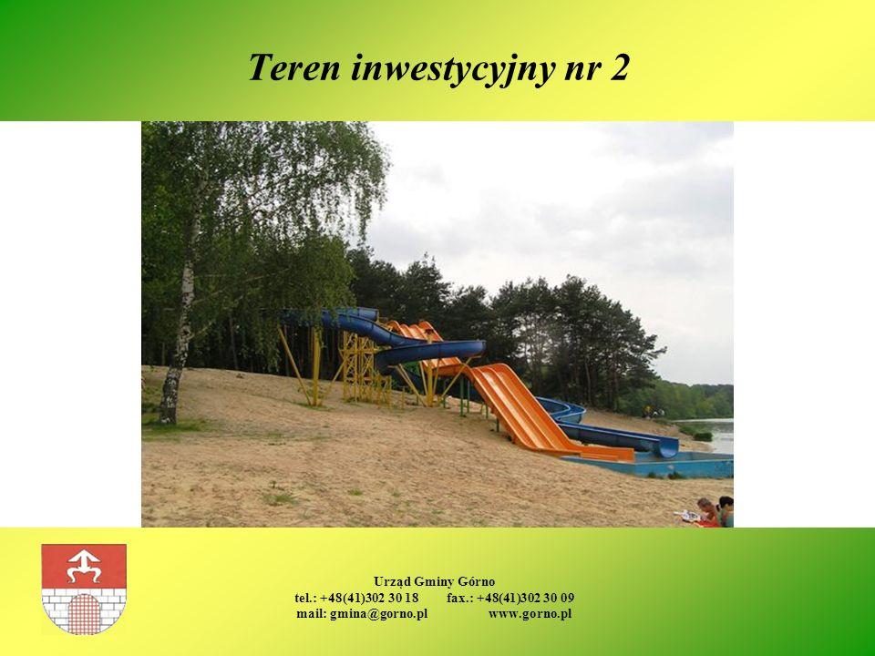 Urząd Gminy Górno tel.: +48(41)302 30 18 fax.: +48(41)302 30 09 mail: gmina@gorno.pl www.gorno.pl Teren inwestycyjny nr 2