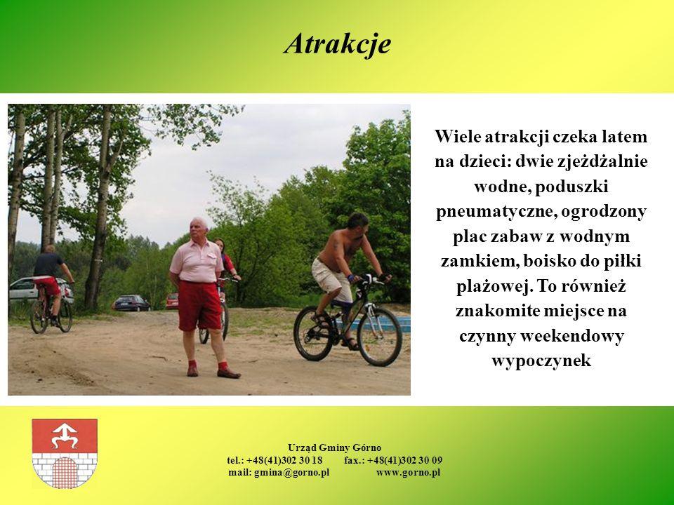 Urząd Gminy Górno tel.: +48(41)302 30 18 fax.: +48(41)302 30 09 mail: gmina@gorno.pl www.gorno.pl Atrakcje Wiele atrakcji czeka latem na dzieci: dwie