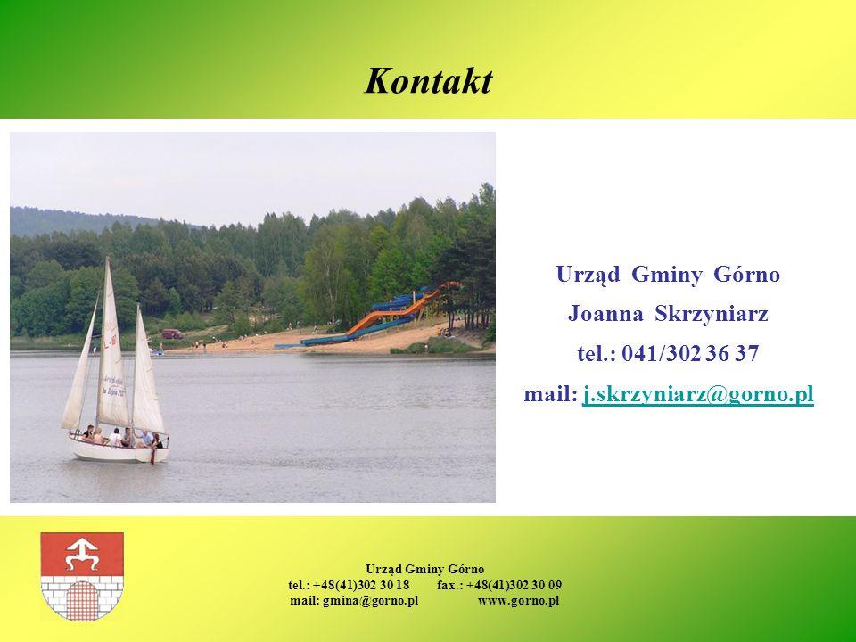 Urząd Gminy Górno tel.: +48(41)302 30 18 fax.: +48(41)302 30 09 mail: gmina@gorno.pl www.gorno.pl Kontakt Urząd Gminy Górno Joanna Skrzyniarz tel.: 04