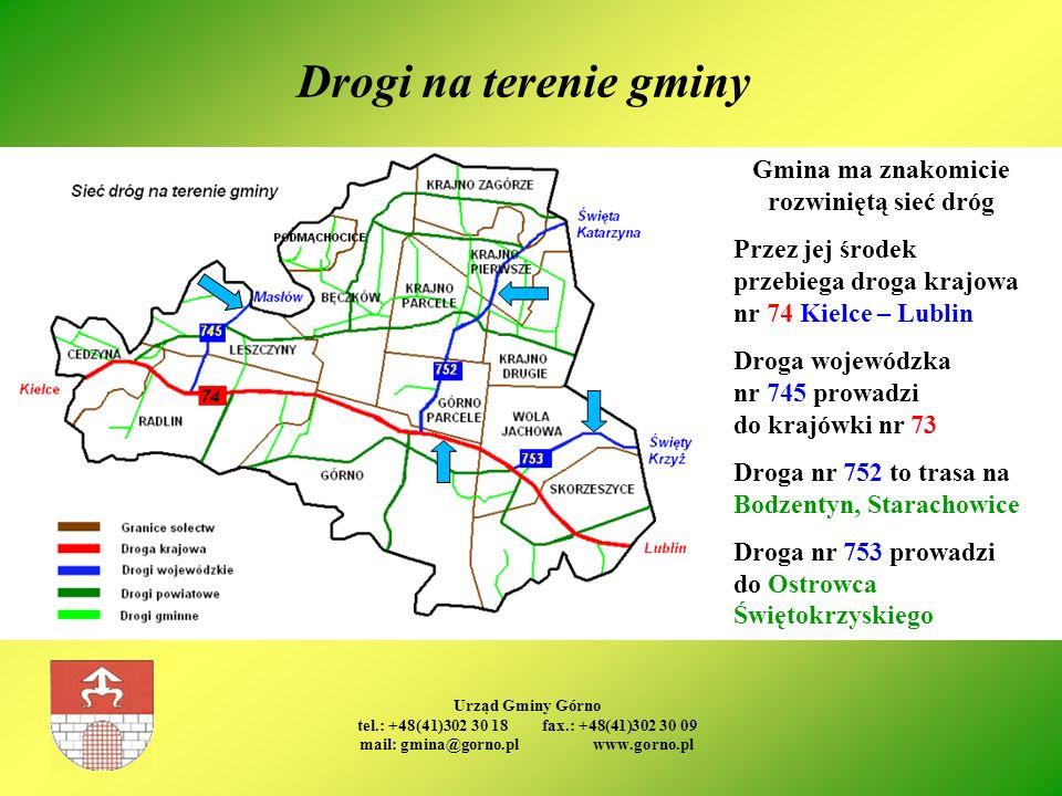 Urząd Gminy Górno tel.: +48(41)302 30 18 fax.: +48(41)302 30 09 mail: gmina@gorno.pl www.gorno.pl Drogi na terenie gminy Gmina ma znakomicie rozwinięt