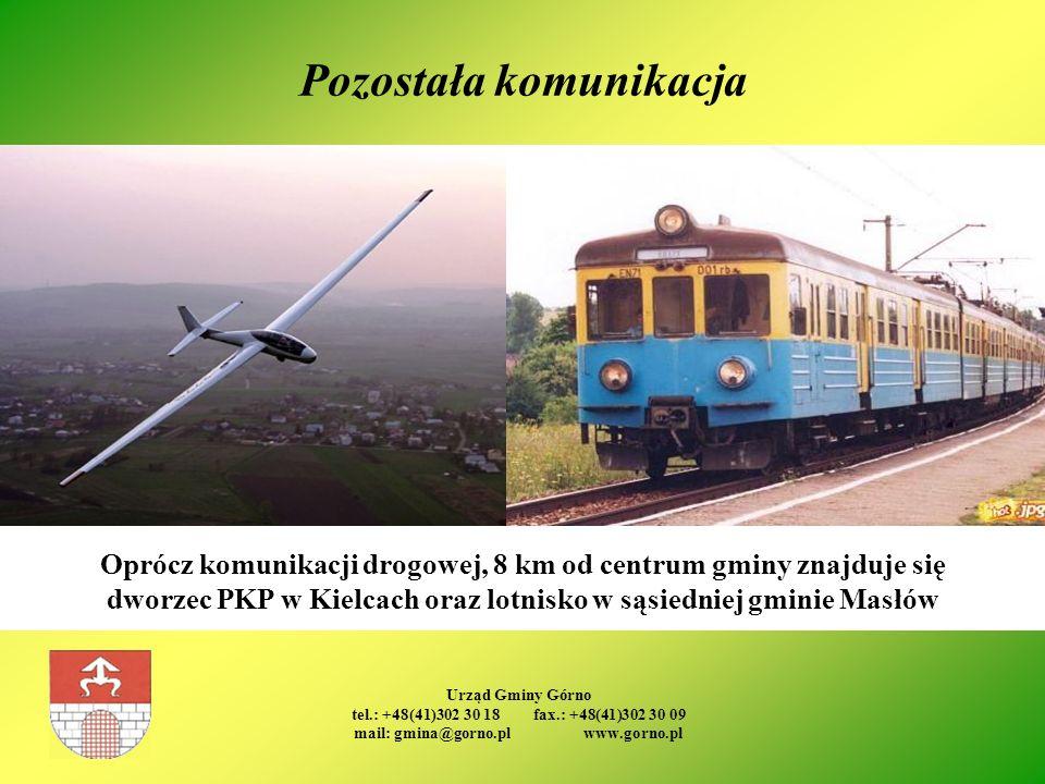 Urząd Gminy Górno tel.: +48(41)302 30 18 fax.: +48(41)302 30 09 mail: gmina@gorno.pl www.gorno.pl Pozostała komunikacja Oprócz komunikacji drogowej, 8