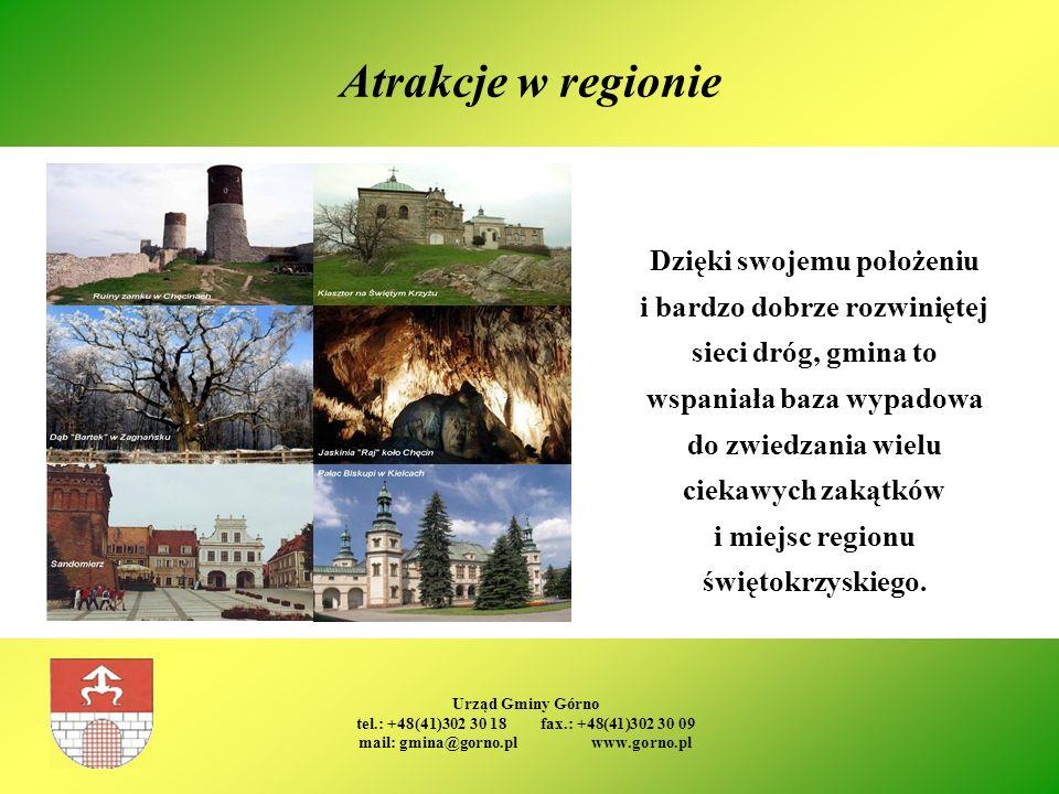 Urząd Gminy Górno tel.: +48(41)302 30 18 fax.: +48(41)302 30 09 mail: gmina@gorno.pl www.gorno.pl Atrakcje w regionie Dzięki swojemu położeniu i bardz