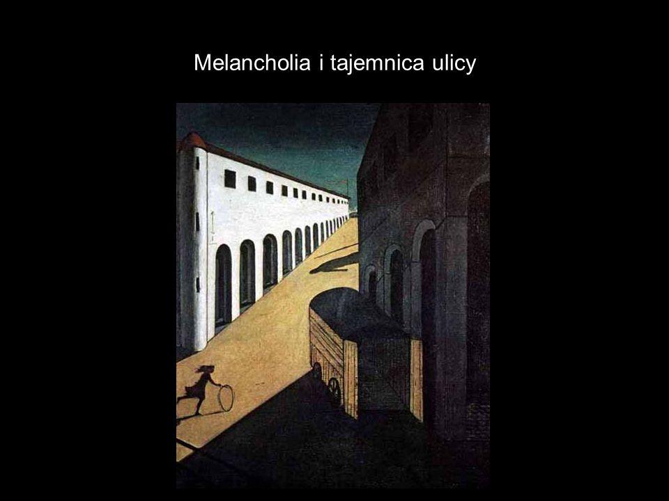 Melancholia i tajemnica ulicy