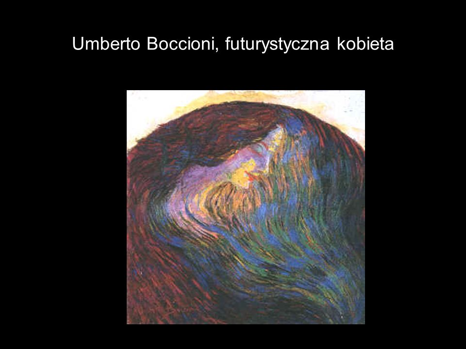 Umberto Boccioni, futurystyczna kobieta