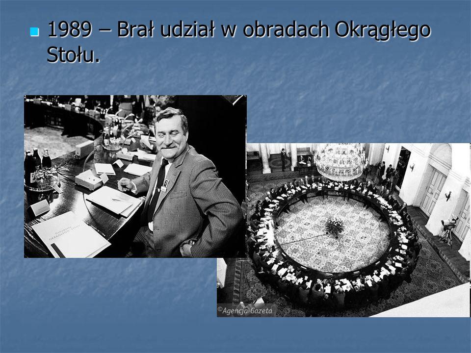 1989 – Brał udział w obradach Okrągłego Stołu. 1989 – Brał udział w obradach Okrągłego Stołu.