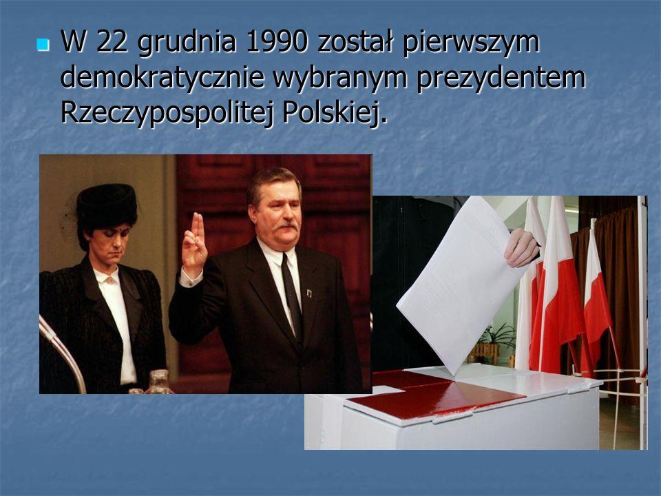 W 22 grudnia 1990 został pierwszym demokratycznie wybranym prezydentem Rzeczypospolitej Polskiej. W 22 grudnia 1990 został pierwszym demokratycznie wy