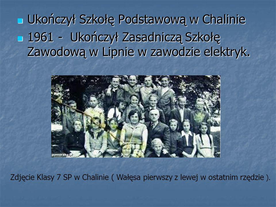 Ukończył Szkołę Podstawową w Chalinie Ukończył Szkołę Podstawową w Chalinie 1961 - Ukończył Zasadniczą Szkołę Zawodową w Lipnie w zawodzie elektryk. 1