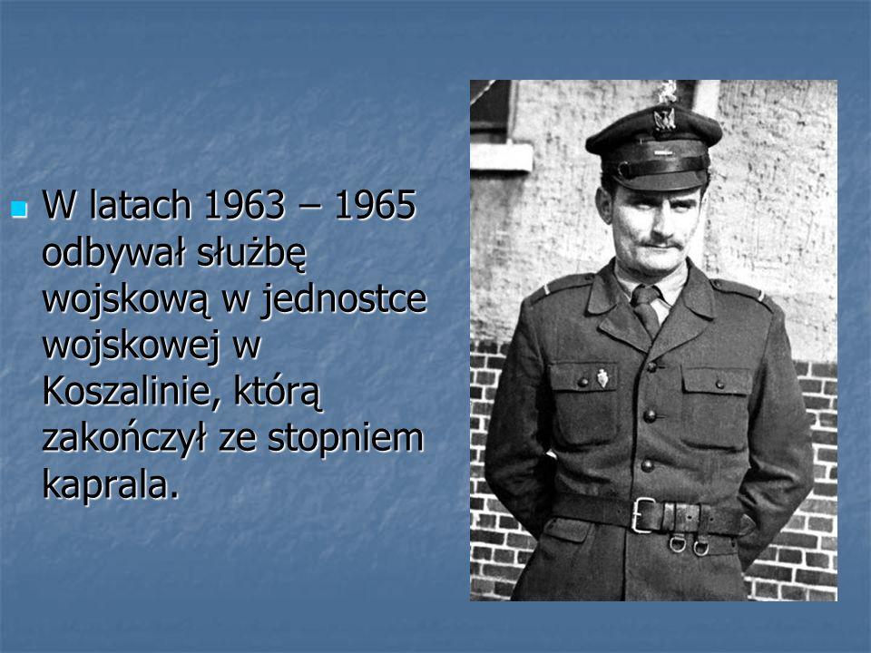 W latach 1963 – 1965 odbywał służbę wojskową w jednostce wojskowej w Koszalinie, którą zakończył ze stopniem kaprala. W latach 1963 – 1965 odbywał słu