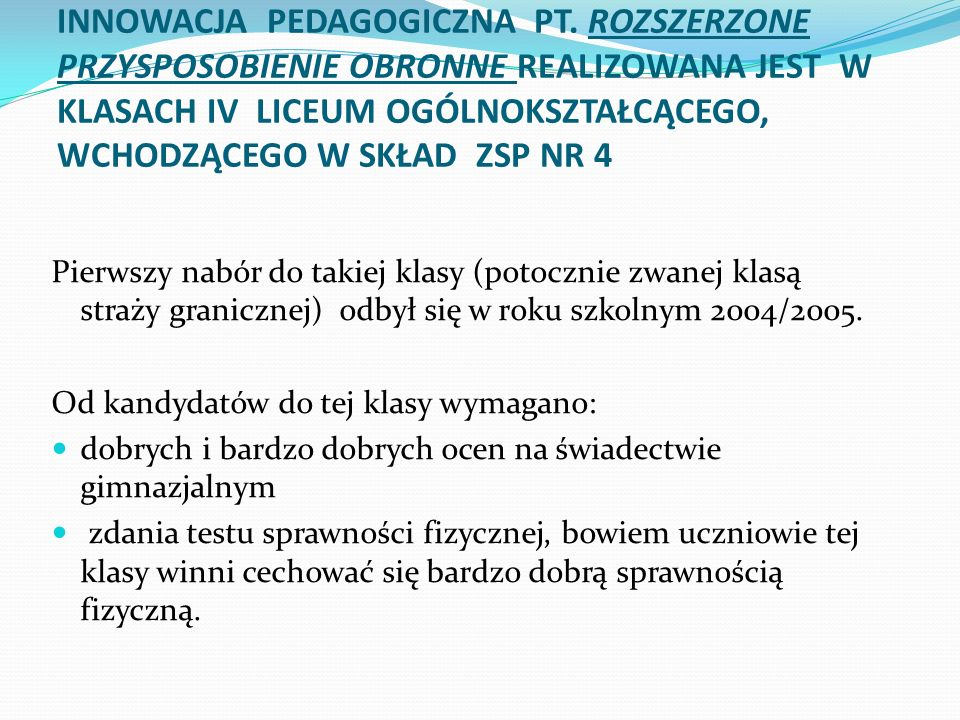 W 2004 roku zostało podpisane porozumienie pomiędzy dyrektorem ZSP Nr 4 w Malborku i komendantem Morskiego Oddziału Straży Granicznej w Gdańsku.
