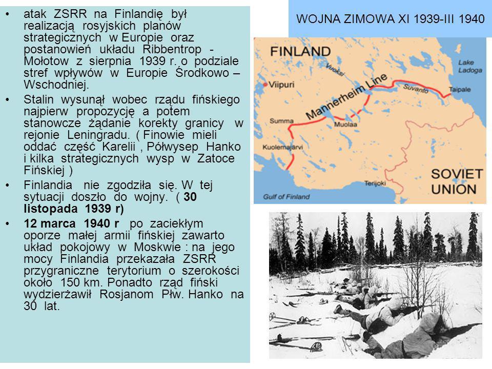 WOJNA ZIMOWA XI 1939-III 1940 atak ZSRR na Finlandię był realizacją rosyjskich planów strategicznych w Europie oraz postanowień układu Ribbentrop - Mo