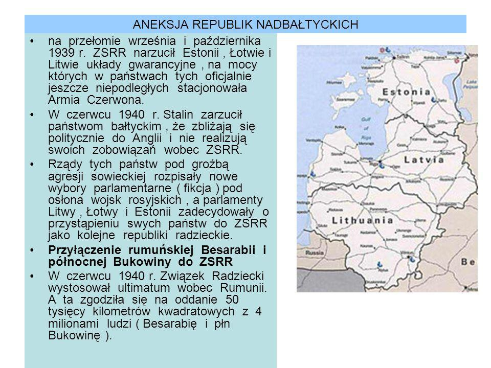 ANEKSJA REPUBLIK NADBAŁTYCKICH na przełomie września i października 1939 r. ZSRR narzucił Estonii, Łotwie i Litwie układy gwarancyjne, na mocy których