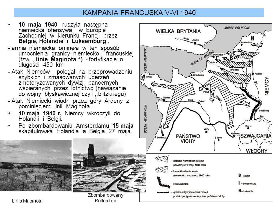 KAMPANIA FRANCUSKA V-VI 1940 10 maja 1940 ruszyła następna niemiecka ofensywa w Europie Zachodniej w kierunku Francji przez Belgię, Holandie i Luksemb