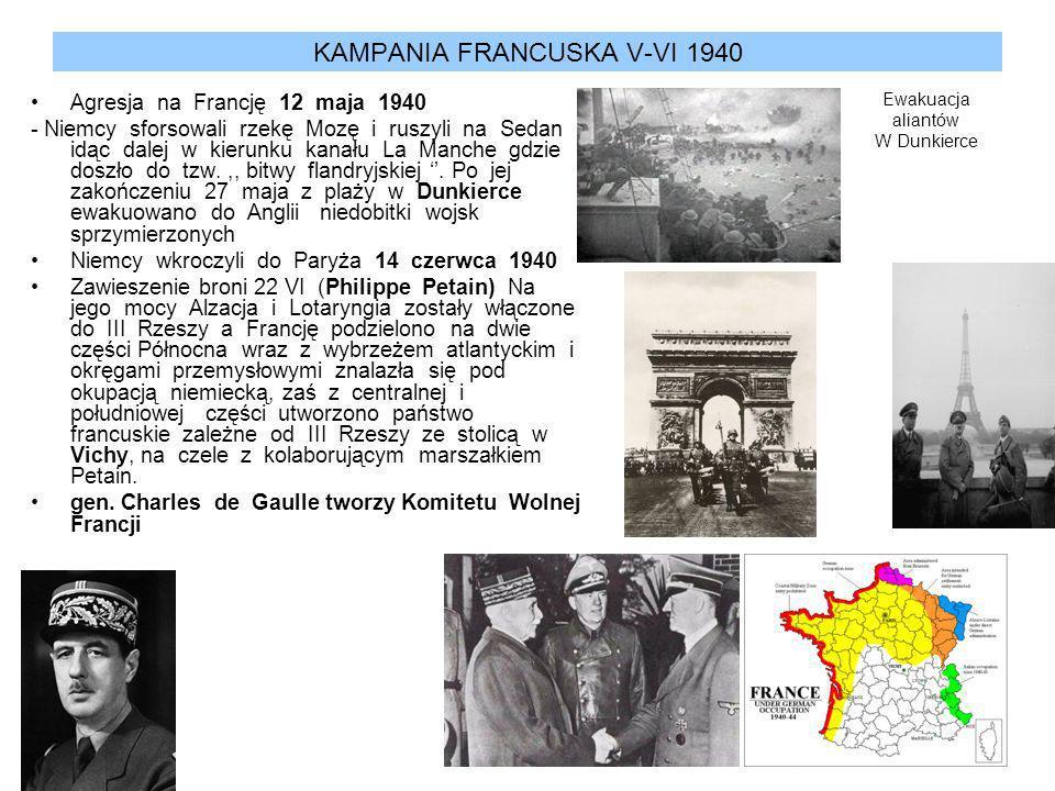KAMPANIA FRANCUSKA V-VI 1940 Agresja na Francję 12 maja 1940 - Niemcy sforsowali rzekę Mozę i ruszyli na Sedan idąc dalej w kierunku kanału La Manche