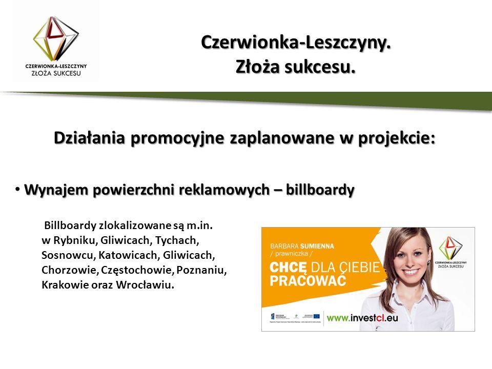 Wynajem powierzchni reklamowych – billboardy Działania promocyjne zaplanowane w projekcie: Billboardy zlokalizowane są m.in. w Rybniku, Gliwicach, Tyc