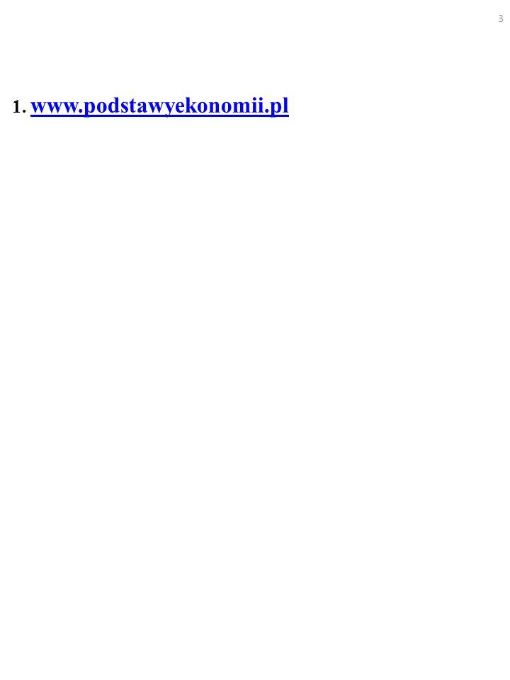 1.www.podstawyekonomii.pl 2.