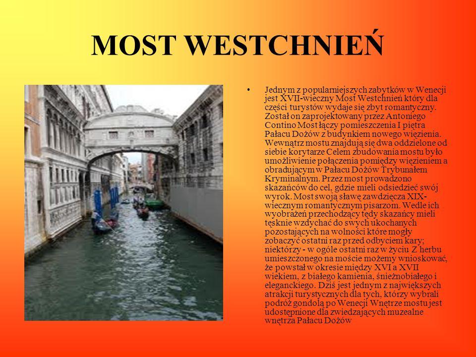 MOST WESTCHNIEŃ Jednym z popularniejszych zabytków w Wenecji jest XVII-wieczny Most Westchnień który dla części turystów wydaje się zbyt romantyczny.