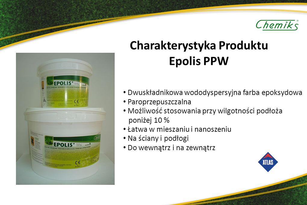 Charakterystyka Produktu Epolis PPW Dwuskładnikowa wododyspersyjna farba epoksydowa Paroprzepuszczalna Możliwość stosowania przy wilgotności podłoża poniżej 10 % Łatwa w mieszaniu i nanoszeniu Na ściany i podłogi Do wewnątrz i na zewnątrz