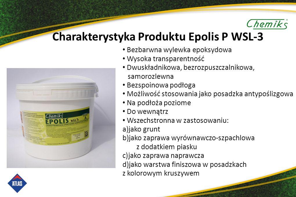 Charakterystyka Produktu Epolis P WSL-3 Bezbarwna wylewka epoksydowa Wysoka transparentność Dwuskładnikowa, bezrozpuszczalnikowa, samorozlewna Bezspoinowa podłoga Możliwość stosowania jako posadzka antypoślizgowa Na podłoża poziome Do wewnątrz Wszechstronna w zastosowaniu: a)jako grunt b)jako zaprawa wyrównawczo-szpachlowa z dodatkiem piasku c)jako zaprawa naprawcza d)jako warstwa finiszowa w posadzkach z kolorowym kruszywem