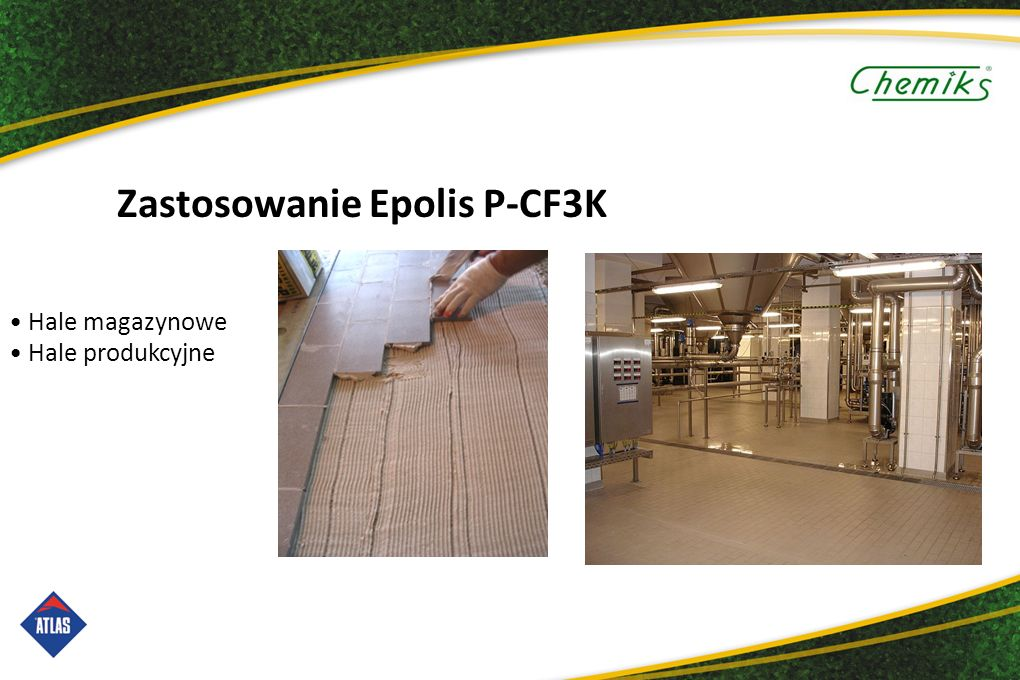Zastosowanie Epolis P-CF3K Hale magazynowe Hale produkcyjne