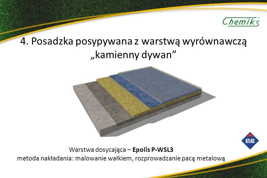 Warstwa dosycająca – Epolis P-WSL3 metoda nakładania: malowanie wałkiem, rozprowadzanie pacą metalową 4.