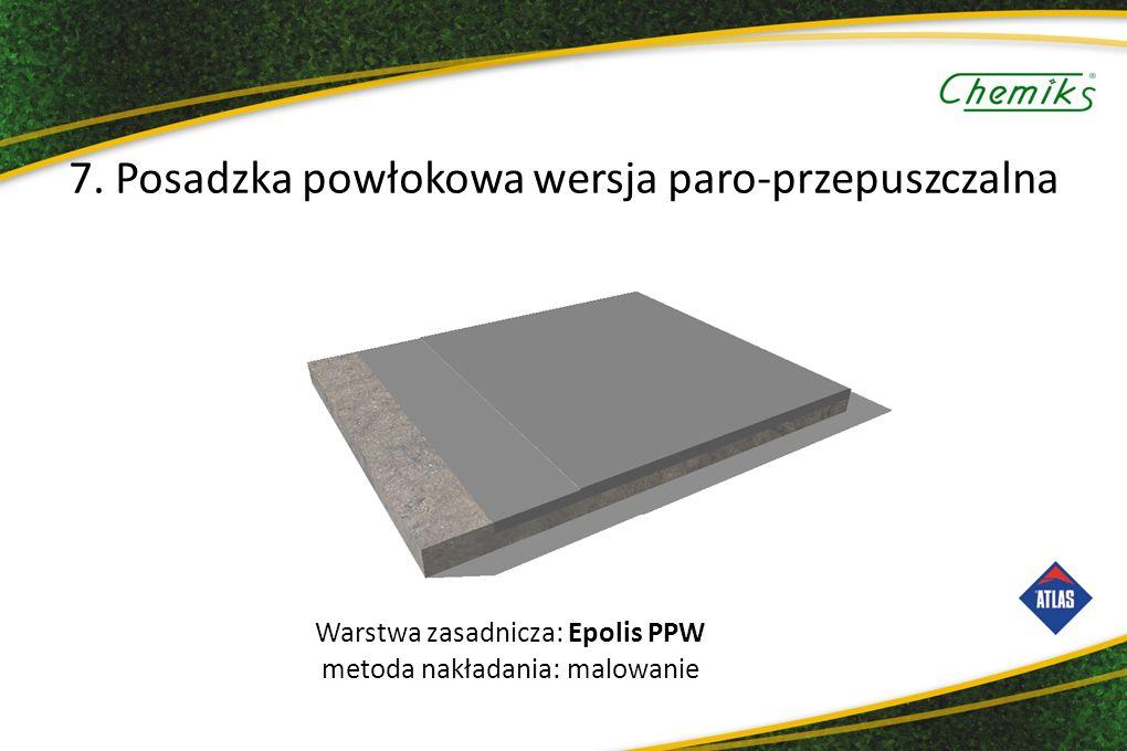 Warstwa zasadnicza: Epolis PPW metoda nakładania: malowanie 7.