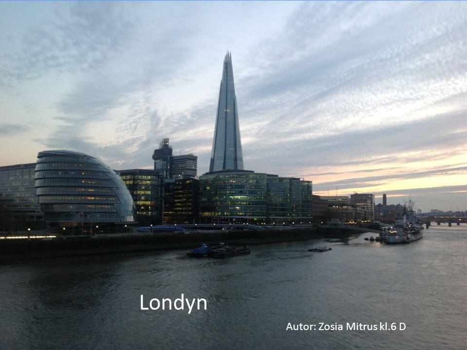 Londyn Autor: Zosia Mitrus kl.6 D