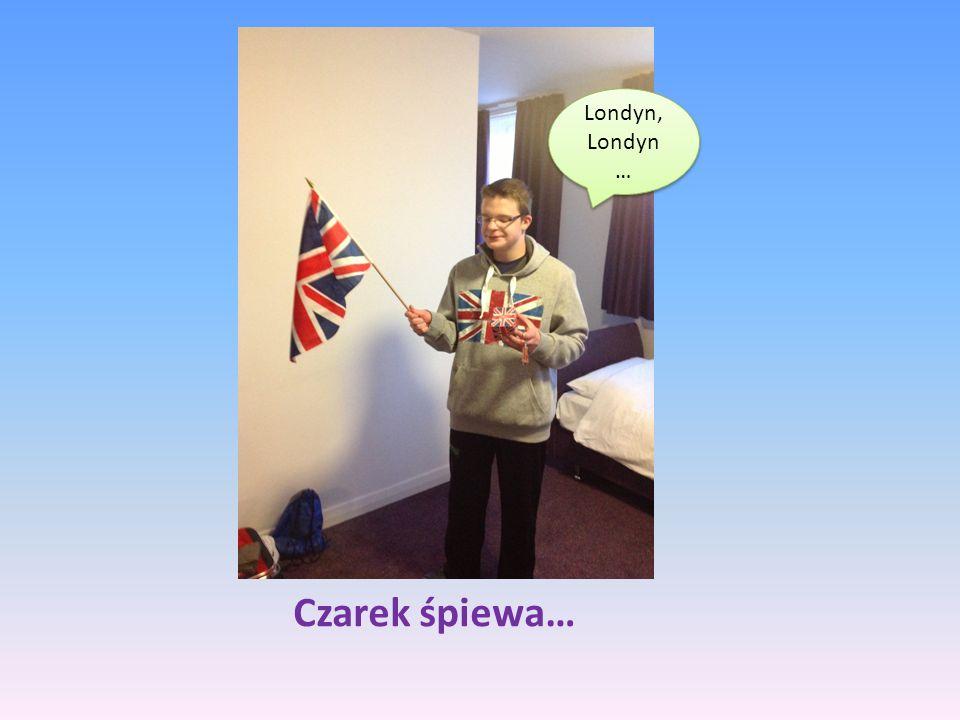 Czarek śpiewa… Londyn, Londyn …