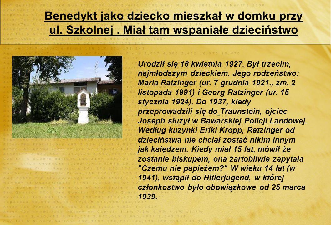 Benedykt jako dziecko mieszkał w domku przy ul.Szkolnej.