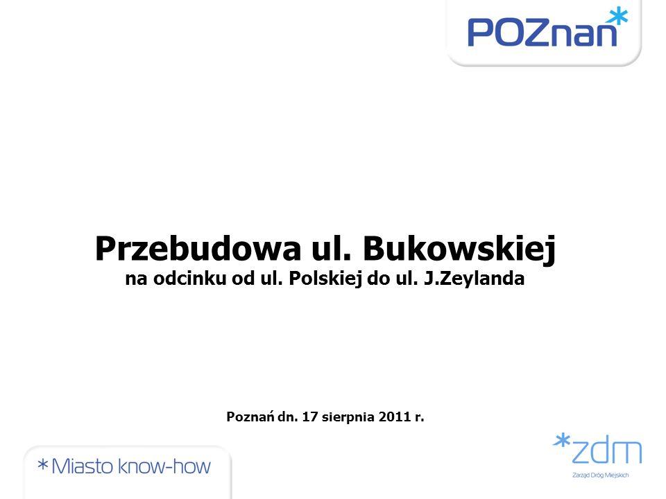 Przebudowa ul. Bukowskiej na odcinku od ul. Polskiej do ul. J.Zeylanda Poznań dn. 17 sierpnia 2011 r.