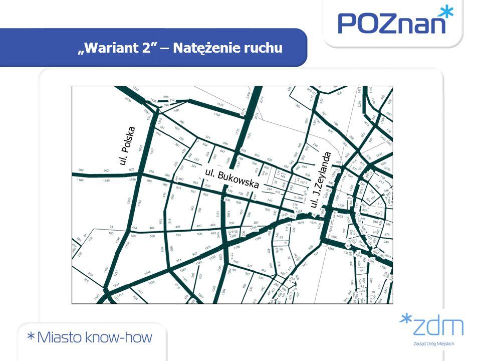Wariant 2 – Natężenie ruchu ul. Bukowska ul. Polska ul. J.Zeylanda