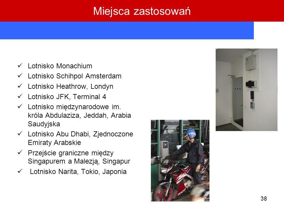 38 Lotnisko Monachium Lotnisko Schihpol Amsterdam Lotnisko Heathrow, Londyn Lotnisko JFK, Terminal 4 Lotnisko międzynarodowe im. króla Abdulaziza, Jed