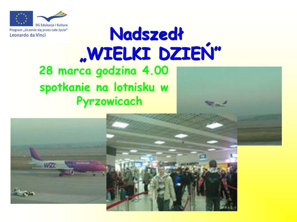 Nadszedł WIELKI DZIEŃ 28 marca godzina 4.00 spotkanie na lotnisku w Pyrzowicach