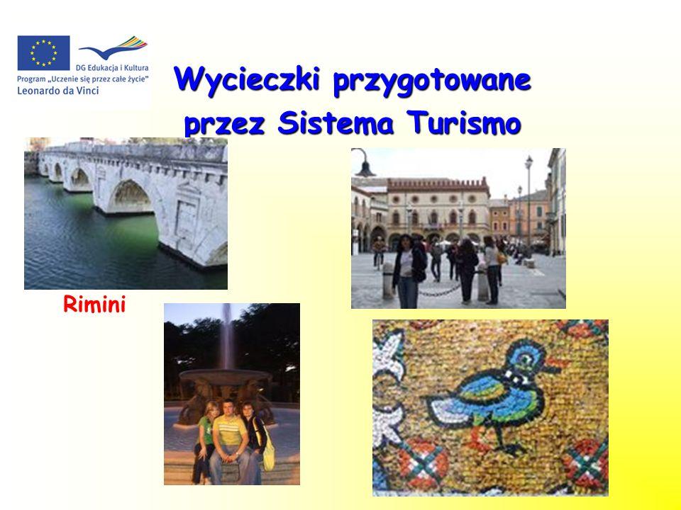 Wycieczki przygotowane Wycieczki przygotowane przez Sistema Turismo przez Sistema Turismo Rimini