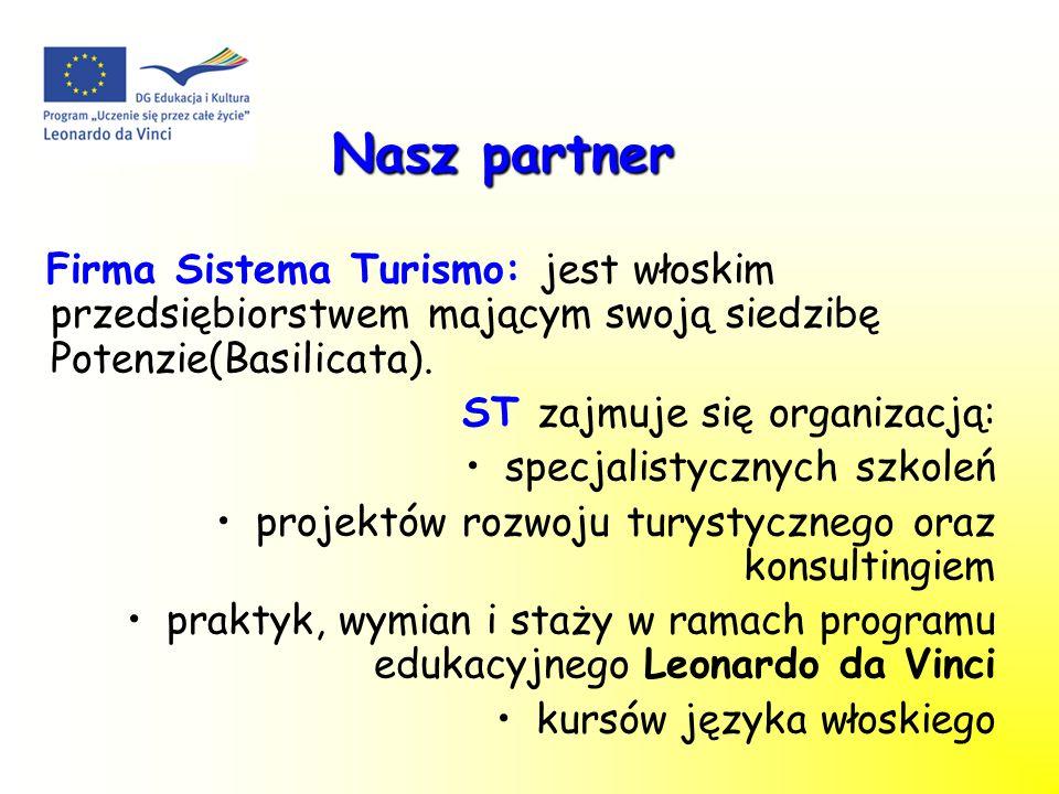 Nasz partner Firma Sistema Turismo: jest włoskim przedsiębiorstwem mającym swoją siedzibę Potenzie(Basilicata). ST zajmuje się organizacją: specjalist