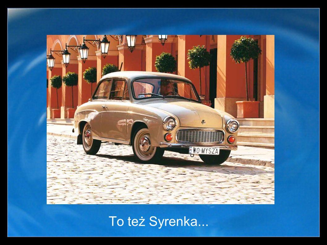 To też Syrenka...