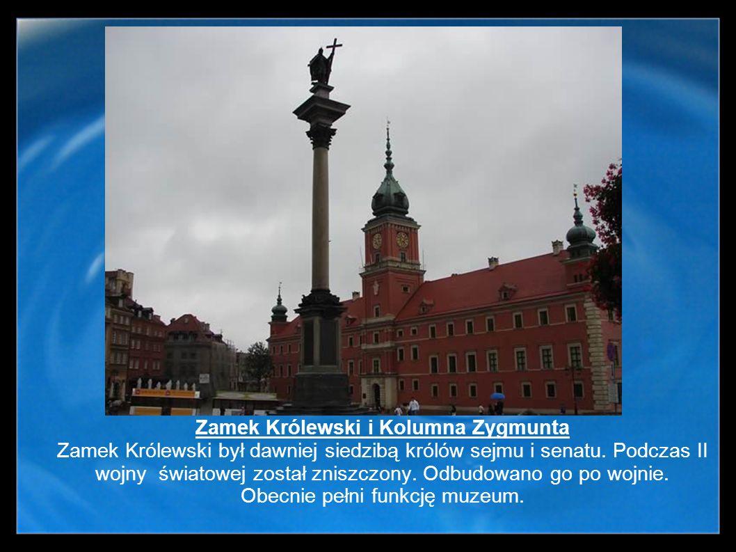 Zamek Królewski i Kolumna Zygmunta Zamek Królewski był dawniej siedzibą królów sejmu i senatu. Podczas II wojny światowej został zniszczony. Odbudowan