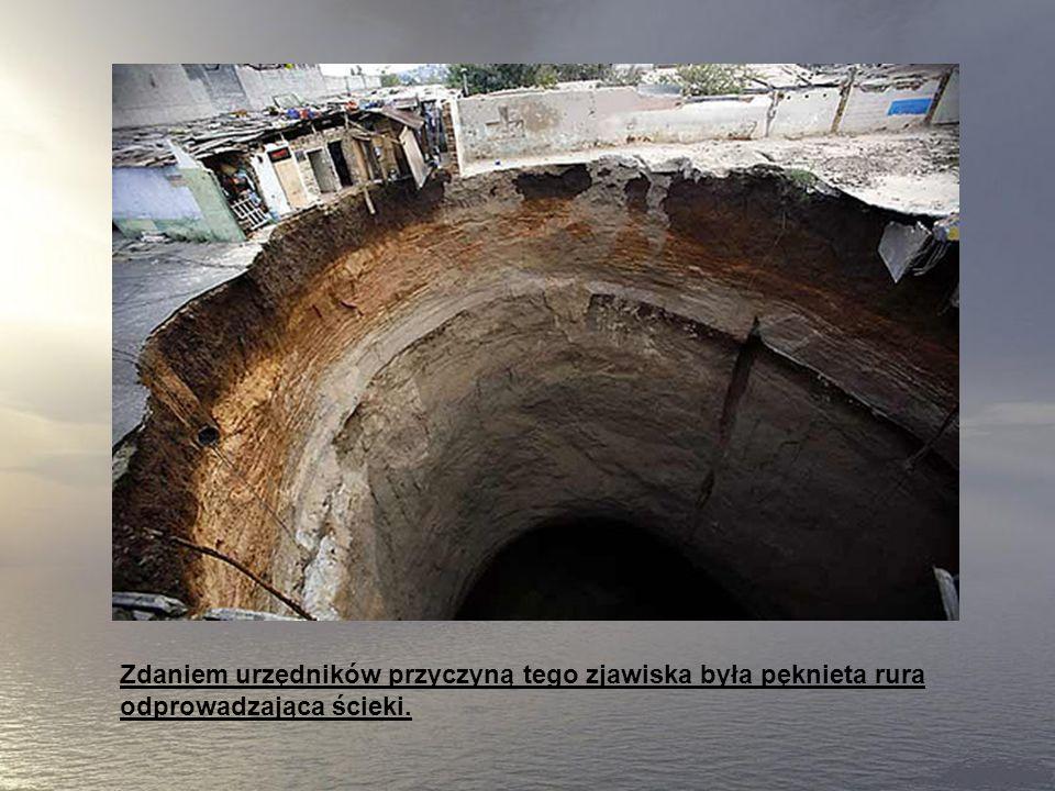 Ta wyrwa powstała w Gwatemali na początku 2007 roku, pochłonęła kilka domów i spowodowała śmierć co najmniej trzech osób.