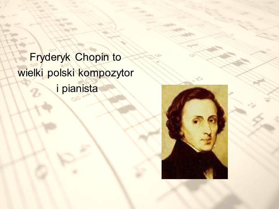Postać Fryderyka Chopina znajduje się na banknocie i znaczkach pocztowych.