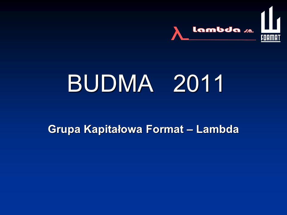 BUDMA 2011 Grupa Kapitałowa Format – Lambda