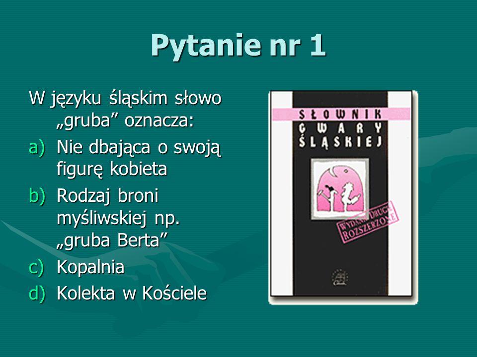 Pytanie nr 52 Słowo kibel w gwarze śląskiej oznacza: a)Ubikacja b)Więzienie c)Wiadro d)Szklanka