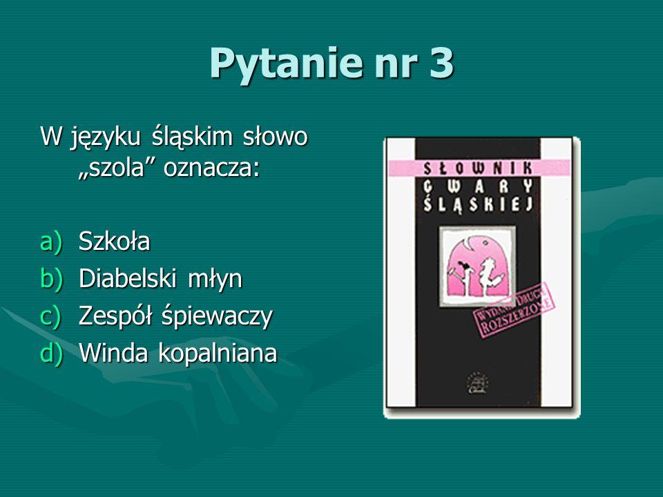 Pytanie nr 4 Który zestaw postaci to typowo śląscy bohaterzy baśni i legend.