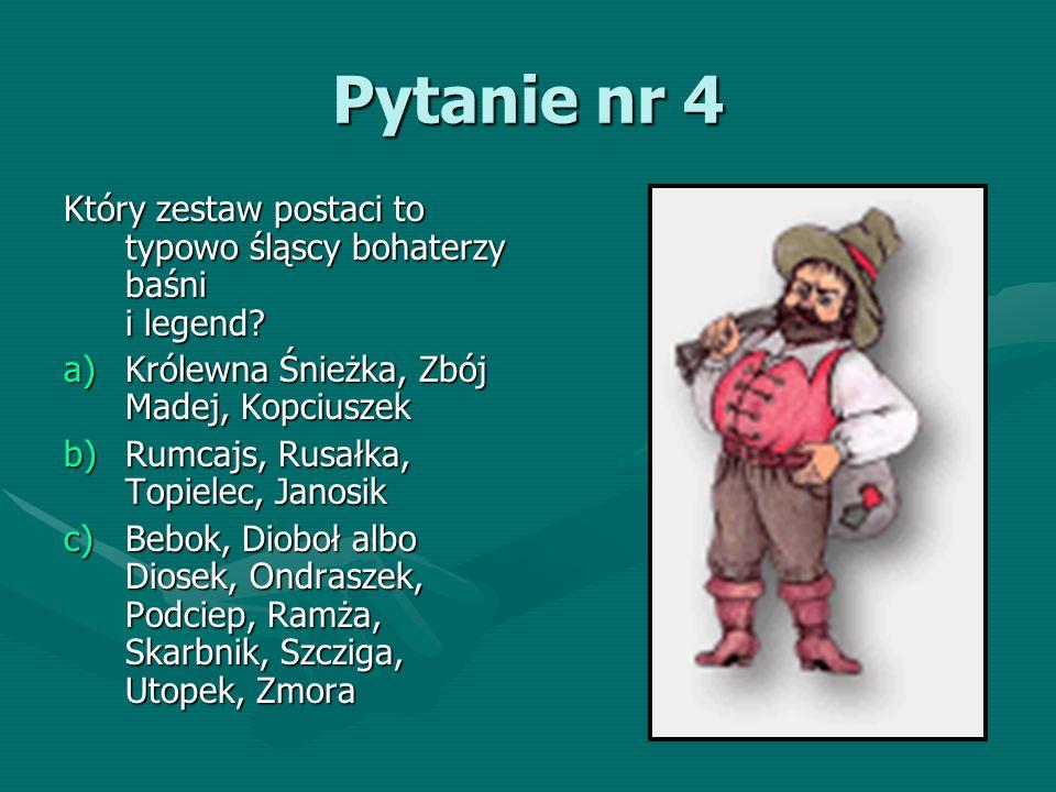 Pytanie nr 45 Andrzej Szebesta był przywódcą zbójników w Beskidzie Śląskim w latach 1680-1715.