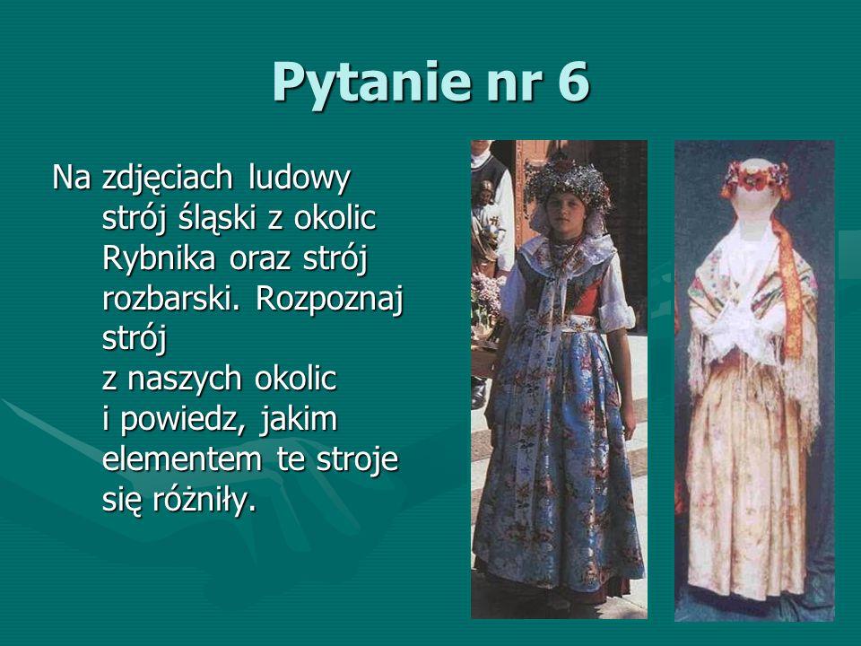 Pytanie nr 7 Podaj śląskie nazwy widocznych na rysunku elementów codziennego stroju Ślązaczki.