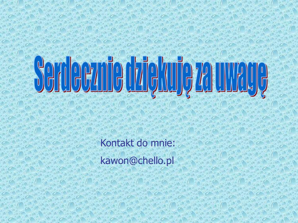 Kontakt do mnie: kawon@chello.pl