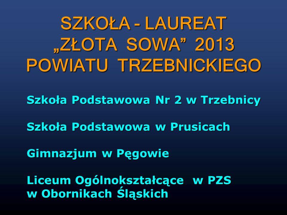 Szkoła Podstawowa Nr 2 w Trzebnicy Szkoła Podstawowa w Prusicach Gimnazjum w Pęgowie Liceum Ogólnokształcące w PZS w Obornikach Śląskich SZKOŁA - LAUR