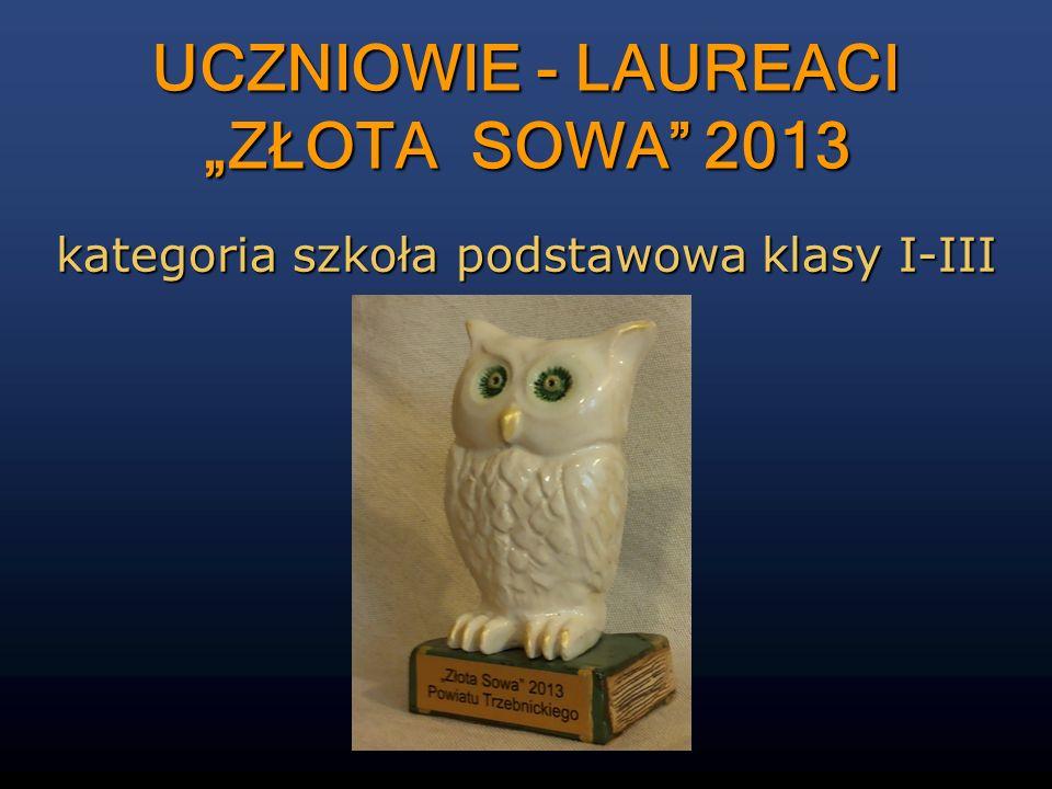 ZŁOTA SOWA 2013 KRZYSZTOF GOWIEŃCZYK Liceum Ogólnokształcące im.